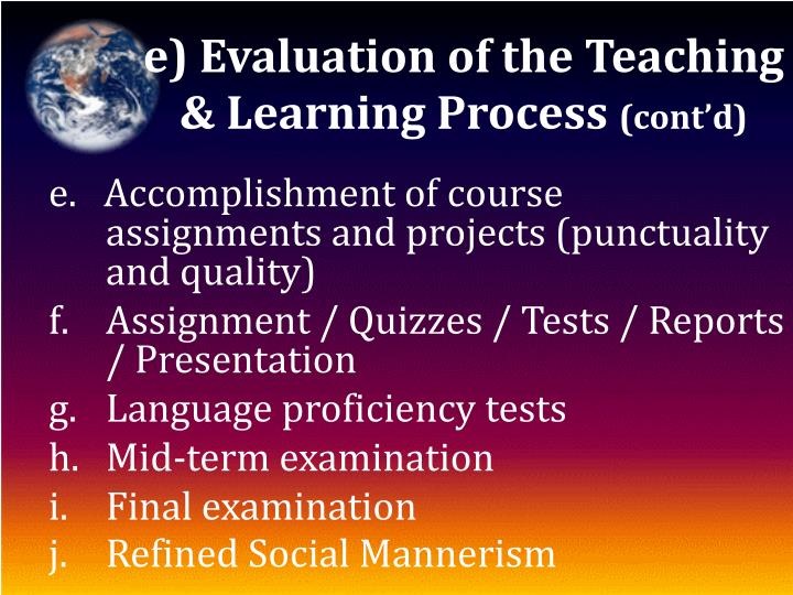 e) Evaluation of the Teaching & Learning Process