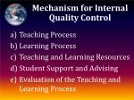 mechanism for internal quality control