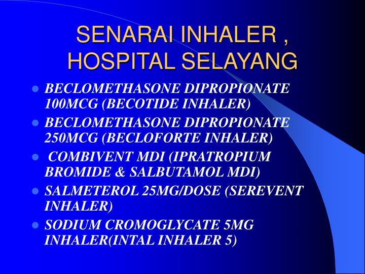SENARAI INHALER , HOSPITAL SELAYANG