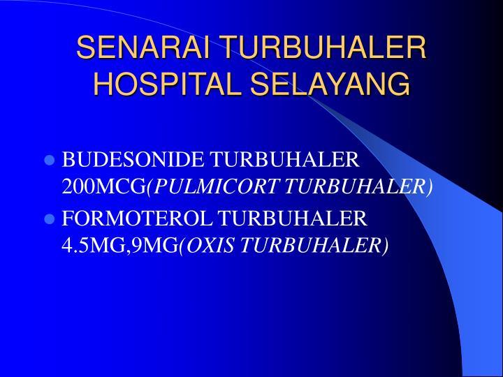 SENARAI TURBUHALER HOSPITAL SELAYANG