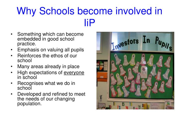 Why Schools become involved in  IiP