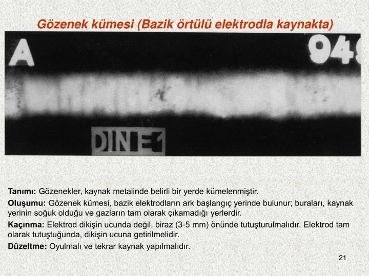 Gözenek kümesi (Bazik örtülü elektrodla kaynakta)