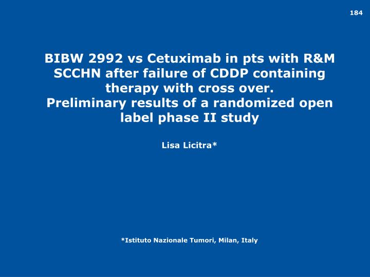 BIBW 2992 vs Cetuximab in pts with R&M SCCHN after failure of CDDP containing therapy with cross over.