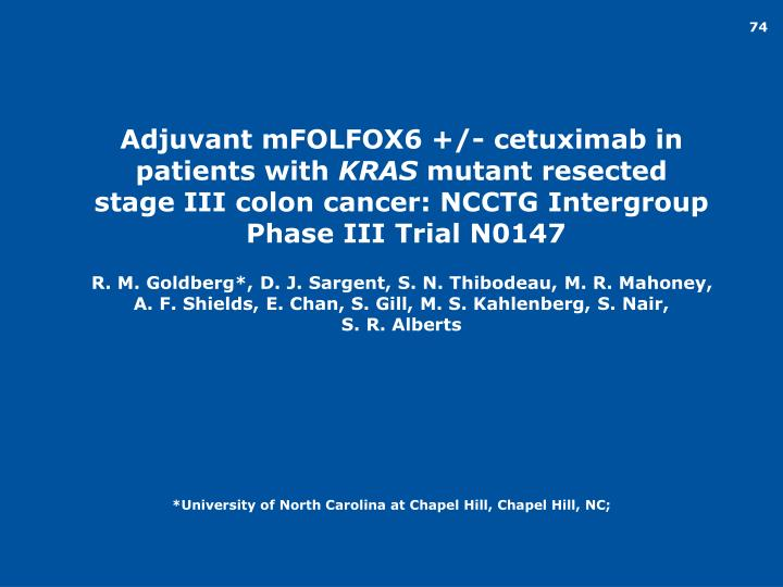 Adjuvant mFOLFOX6 +/- cetuximab in patients with