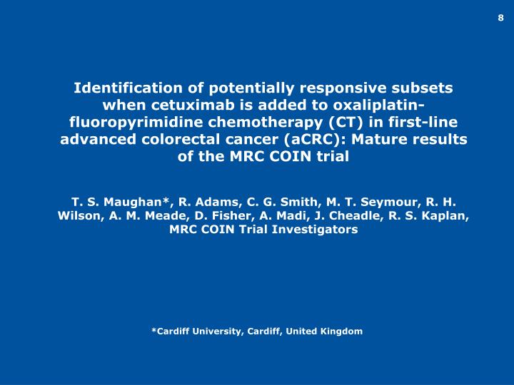 Identification of potentially responsive subsets when cetuximab is added to oxaliplatin-fluoropyrimidine chemotherapy (CT) in first-line advanced colorectal cancer (aCRC): Mature results of the MRC COIN trial