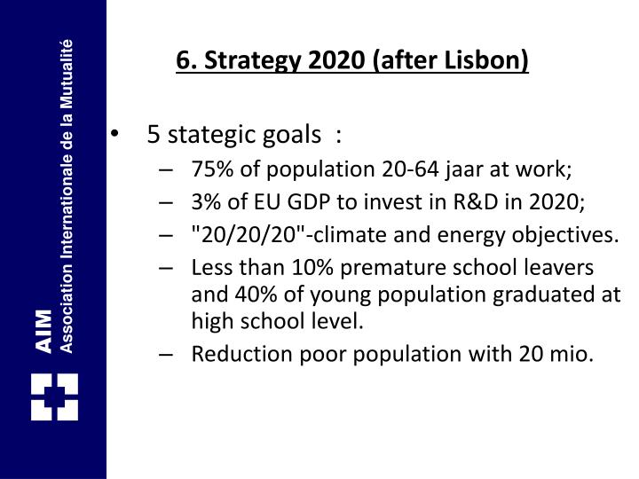 6. Strategy 2020 (after Lisbon)