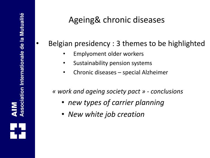 Ageing& chronic diseases