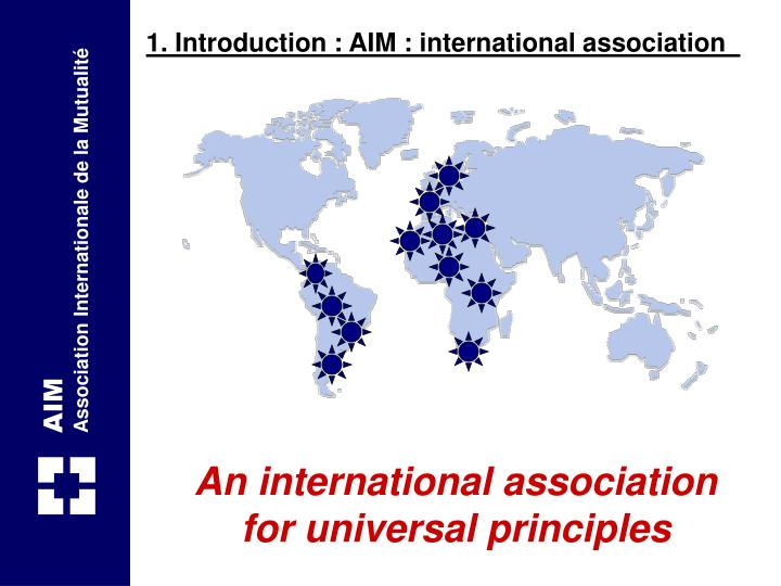 1. Introduction : AIM : international association