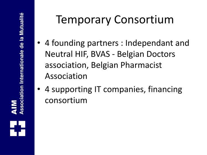 Temporary Consortium