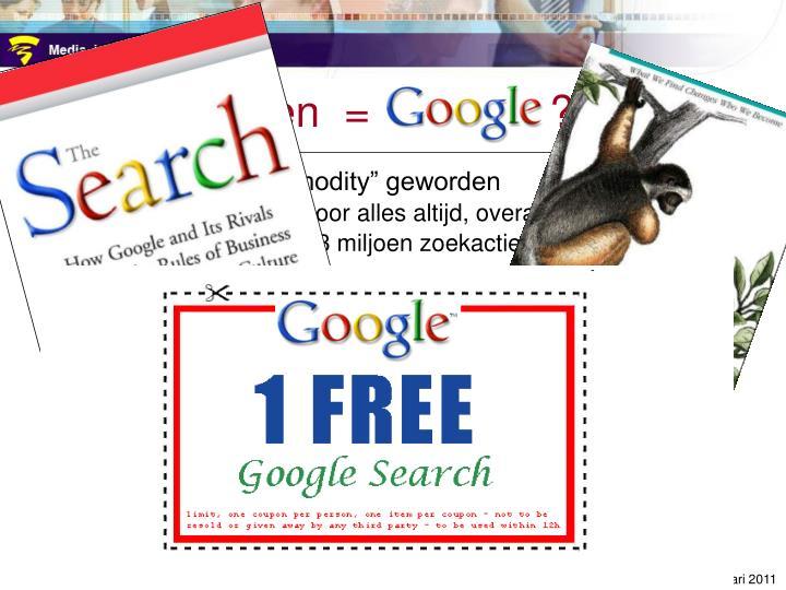 zoeken  =  google  ?