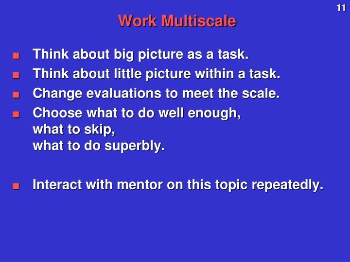 Work Multiscale