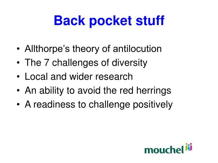Back pocket stuff