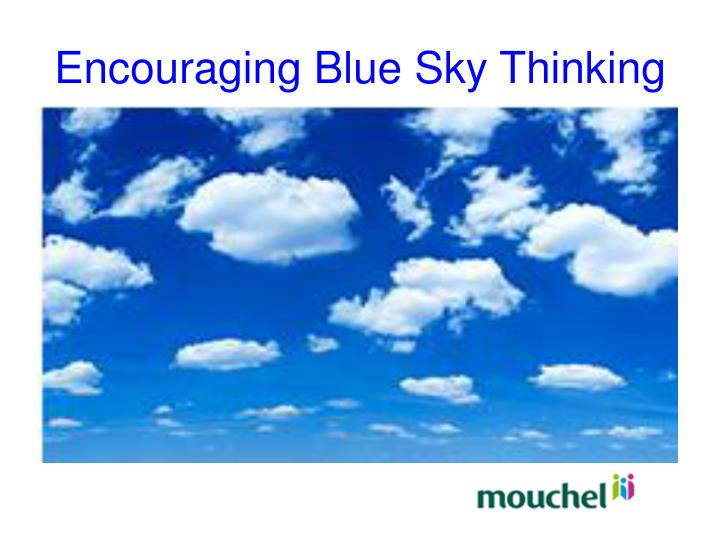Encouraging Blue Sky Thinking