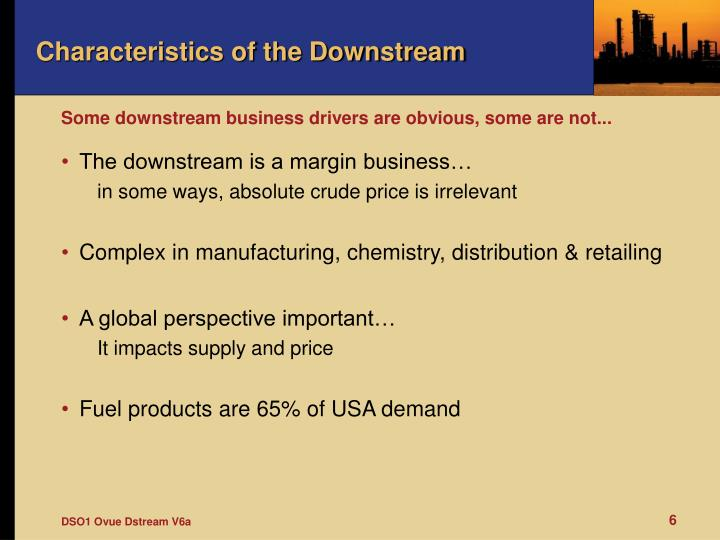Characteristics of the Downstream