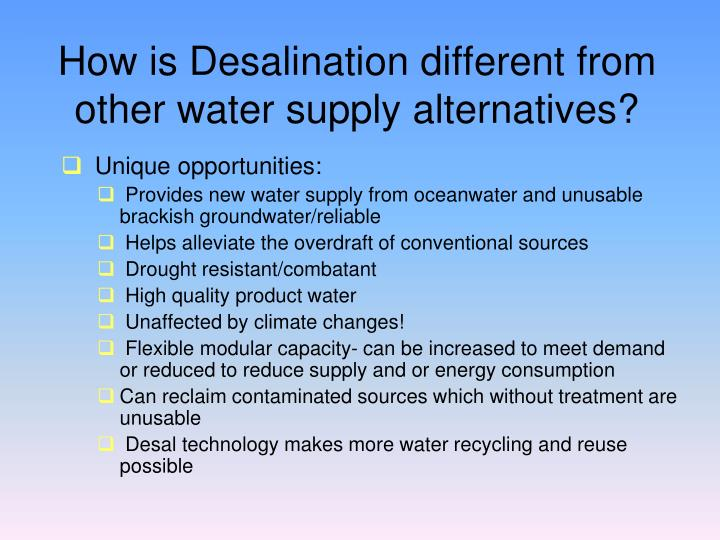 How is Desalination different from other water supply alternatives?