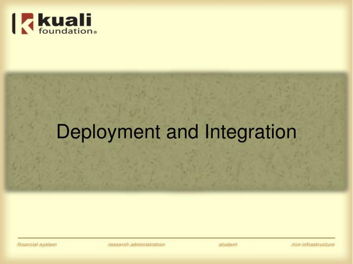 Deployment and Integration