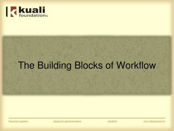The Building Blocks of Workflow