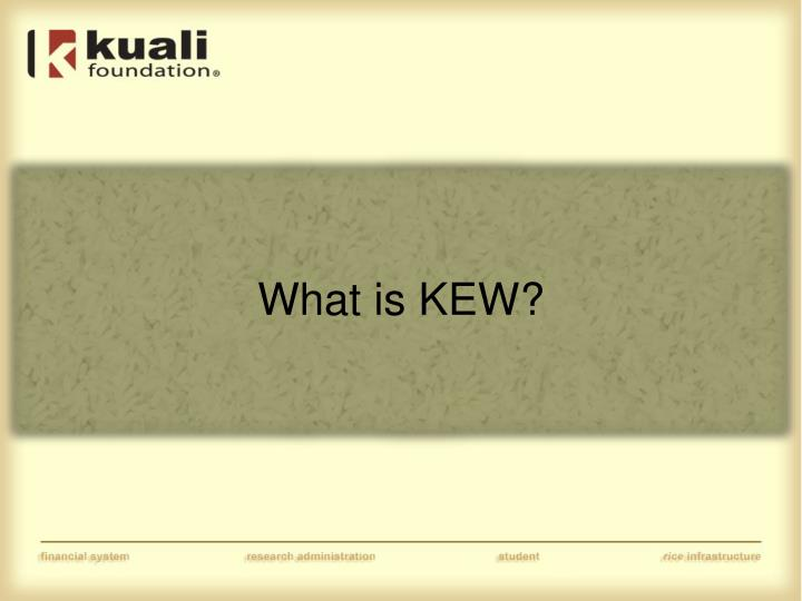 What is KEW?