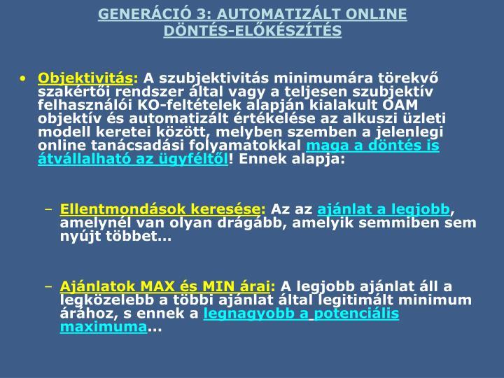 GENERÁCIÓ 3: AUTOMATIZÁLT ONLINE