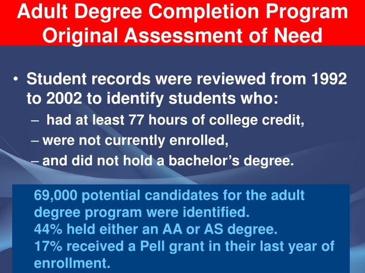 Adult Degree Completion Program Original Assessment of Need