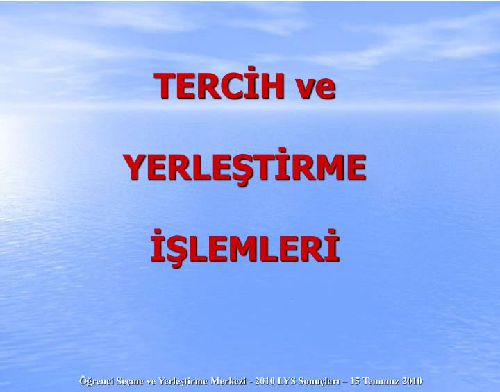 TERCİH ve