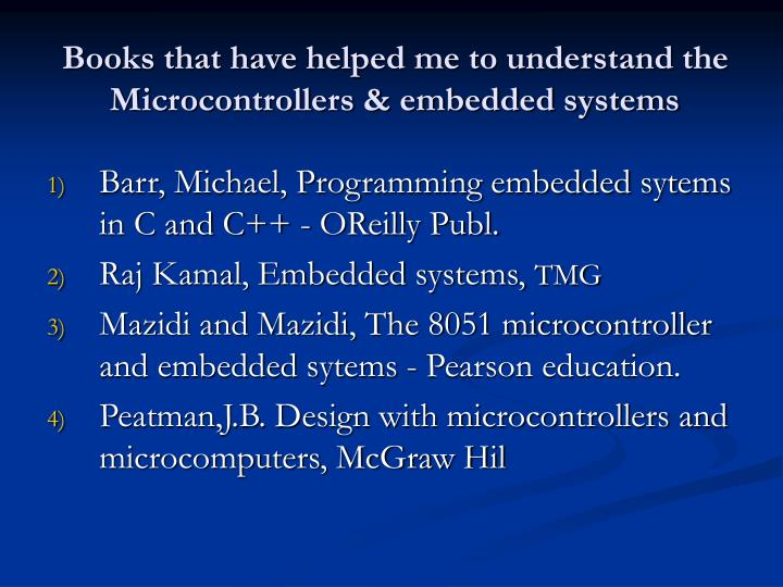 Books that have helped me to understand the Microcontrollers & embedded systems