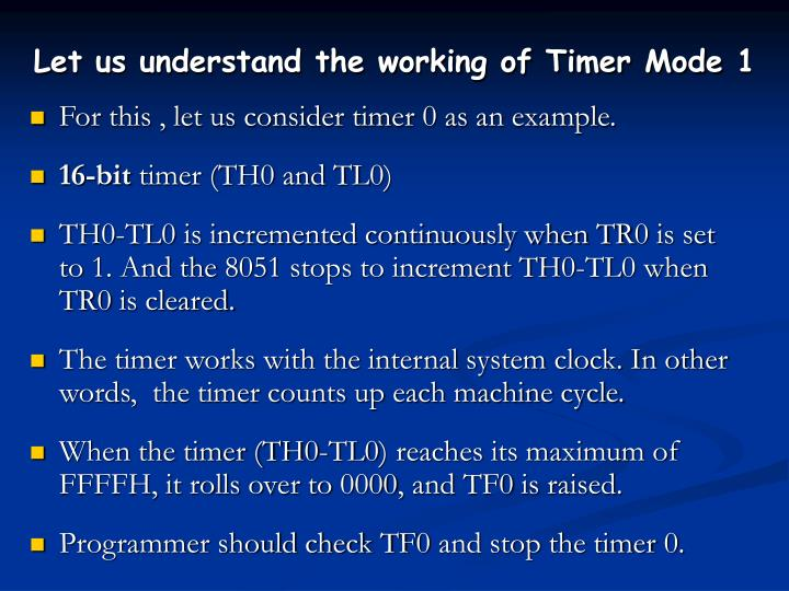 Let us understand the working of Timer Mode 1