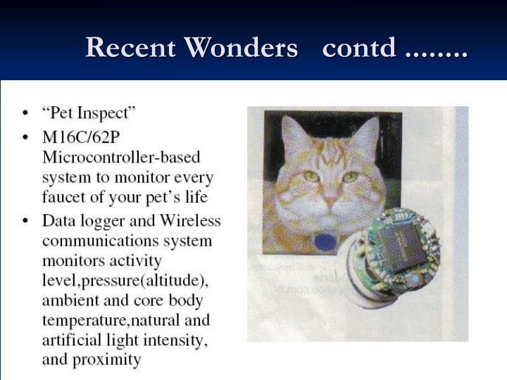 Recent Wonders   contd ........