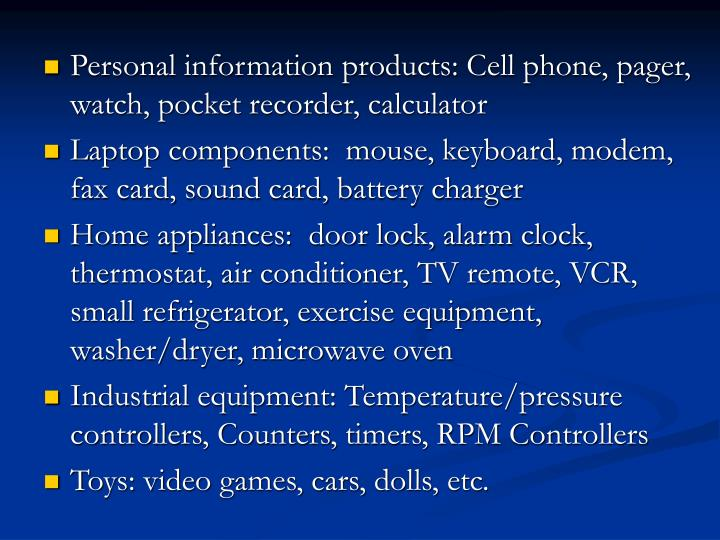 Personal information products: Cell phone, pager, watch, pocket recorder, calculator