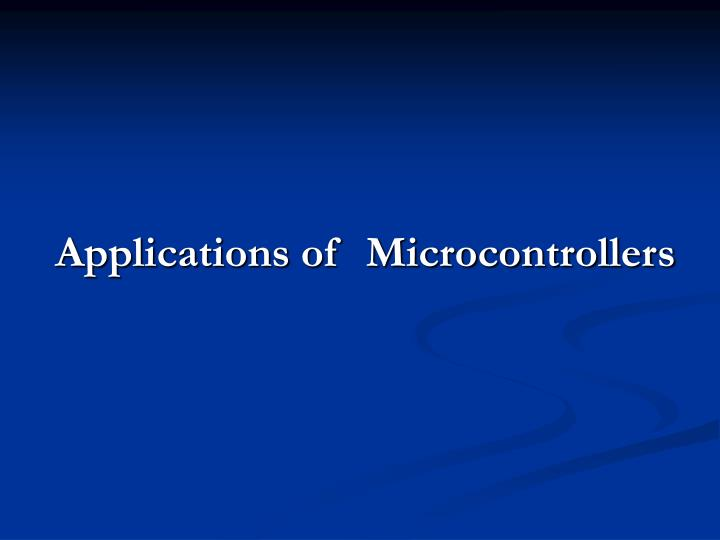 Applications of  Microcontrollers