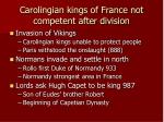 carolingian kings of france not competent after division