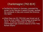 charlemagne 742 814