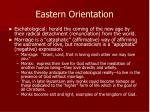 eastern orientation