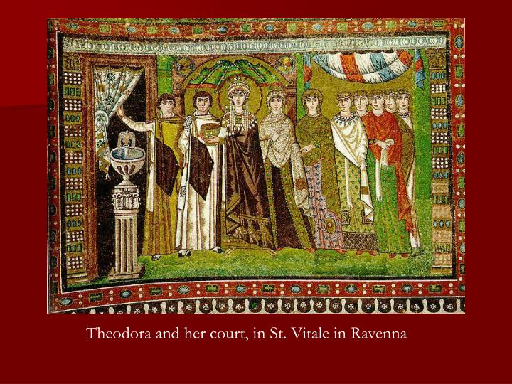 Theodora and her court, in St. Vitale in Ravenna