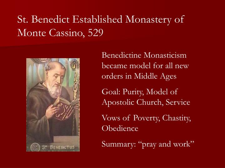 St. Benedict Established Monastery of Monte Cassino, 529