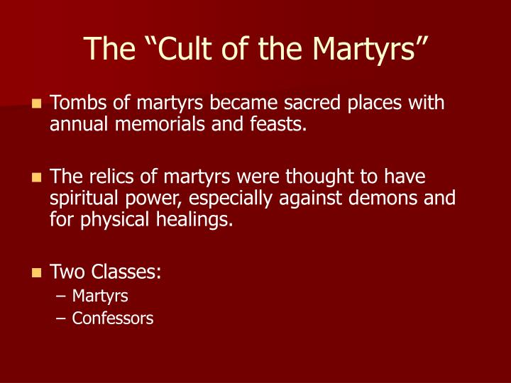 "The ""Cult of the Martyrs"""