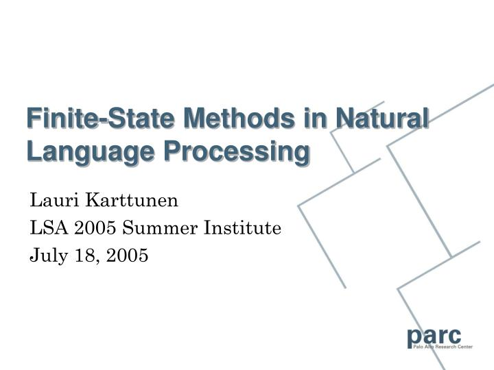 Finite state methods in natural language processing