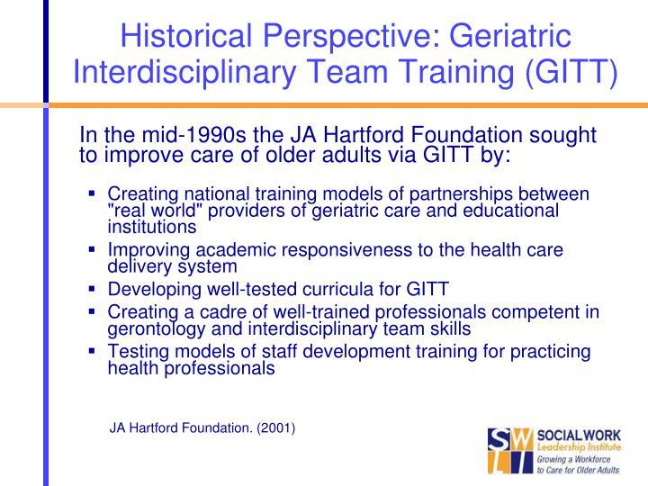 Historical Perspective: Geriatric Interdisciplinary Team Training (GITT)