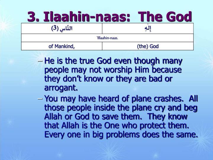 3. Ilaahin-naas:  The God of Mankind