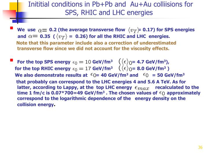 Inititial conditions in Pb+Pb and  Au+Au colliisions for