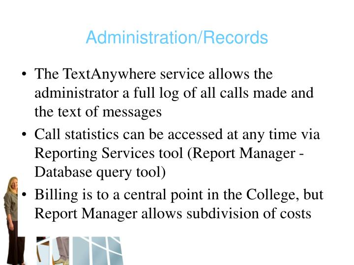 The TextAnywhere service allows the administrator a full log of all calls made and the text of messages