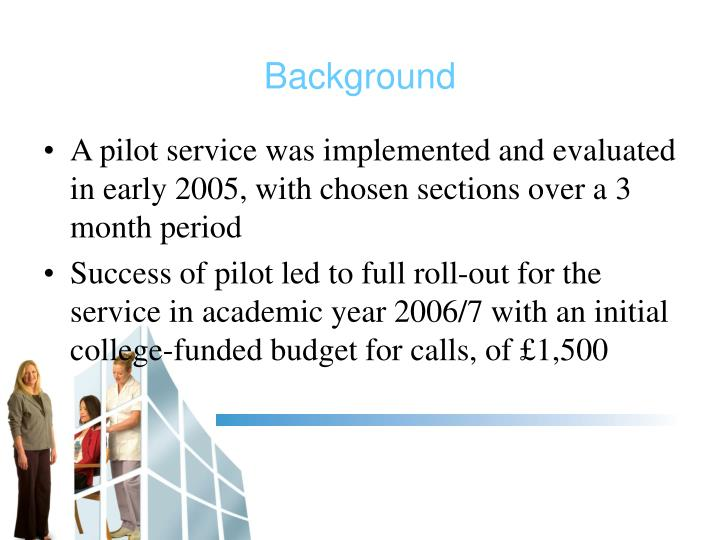 A pilot service was implemented and evaluated in early 2005, with chosen sections over a 3 month period