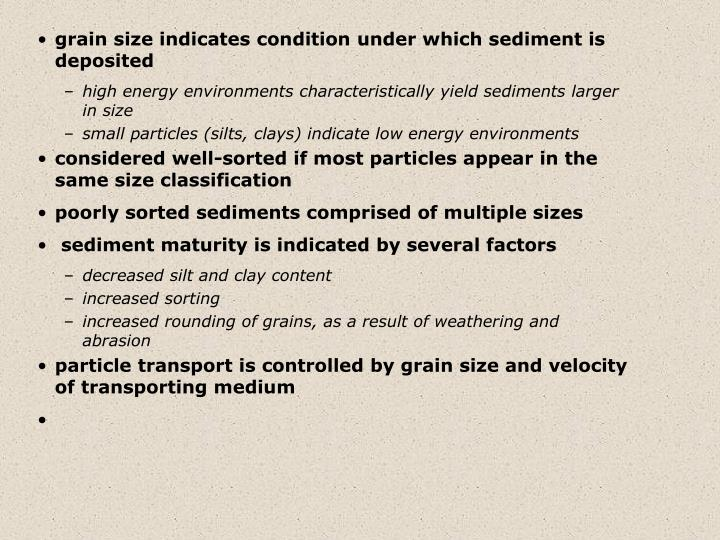 grain size indicates condition under which sediment is deposited