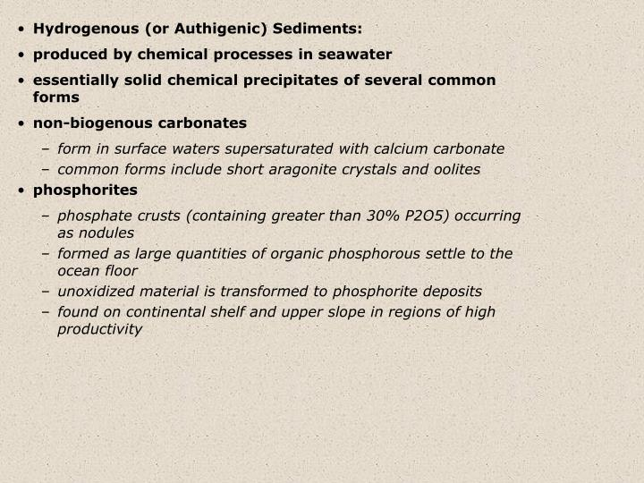 Hydrogenous (or Authigenic) Sediments: