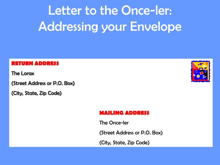 Letter to the once ler addressing your envelope