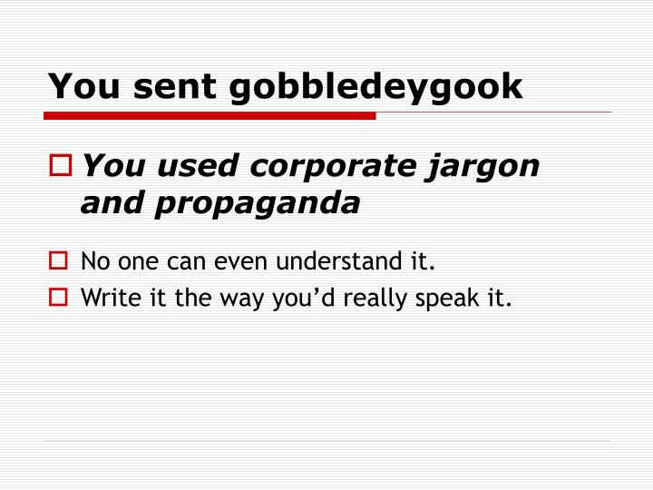 You sent gobbledeygook