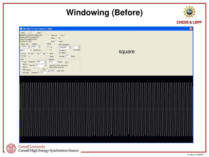 Windowing (Before)