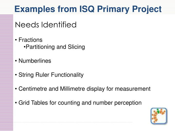 Examples from ISQ Primary Project
