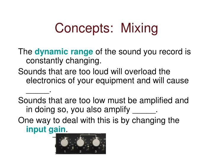 Concepts:  Mixing