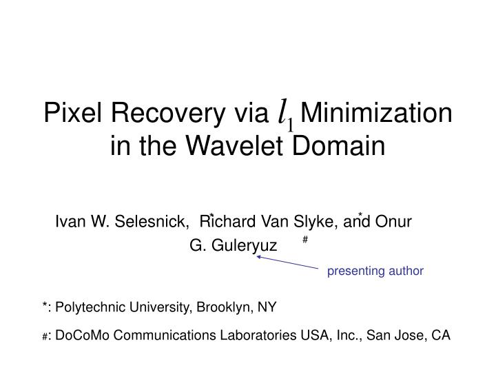 Pixel recovery via minimization in the wavelet domain